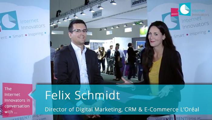 Im Interview mit Felix Schmidt: Wie L'Oréal Deutschland die digitalen Möglichkeiten für sein Marketing nutzt